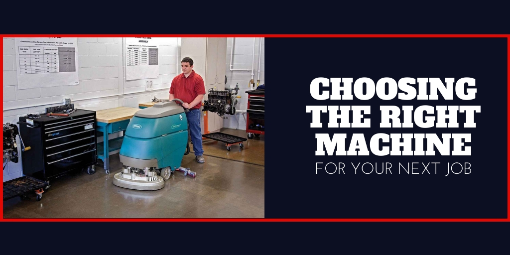 Choosing the Right Floor Cleaning Equipment For Your Next Job